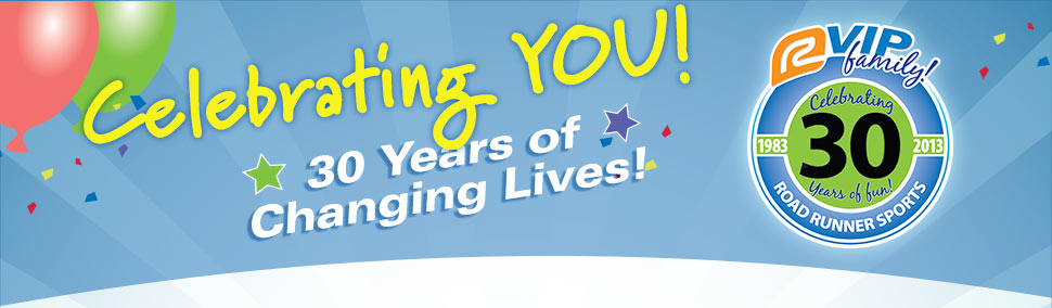 Celebrating You: 30 Years of Changing Lives Road Runner Sports