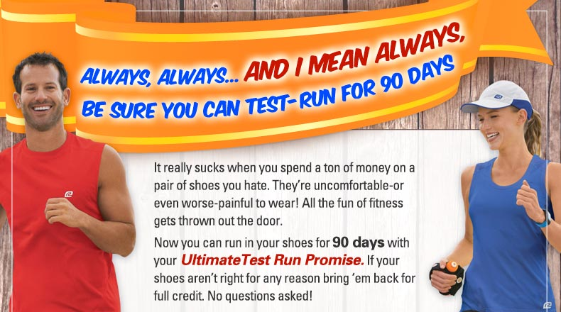 Never, never, Ever buy shoes you can't test run for ninety days