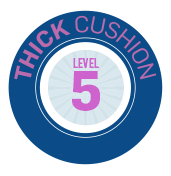 Level 5 - Thick Cushion