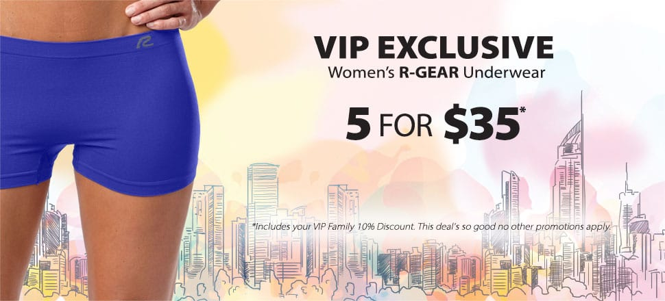VIP EXCLUSIVE, Women?s R-GEAR Underwear, 5 for $35, *Includes your VIP Family 10% Discount. This deal?s so good no other promotions apply.