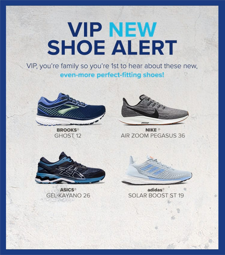 VIP NEW SHOE ALERT! VIP, you?re family so you?re 1st to hear about these new, even-more perfect-fitting shoes! Shop New Shoes