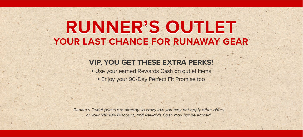 83278344b Runner's Outlet. Your Last Chance for Runaway Gear. VIP, You get thse  extra. Shop Outlet