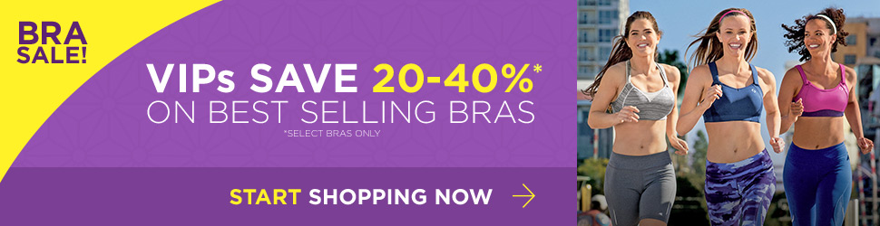 VIPs Save 20-40% on Best Selling Bras